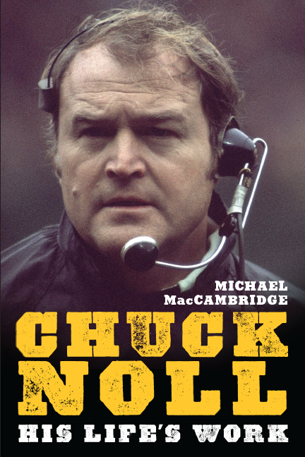 Chuck Noll His Life's Work University of Pittsburgh Press Steelers