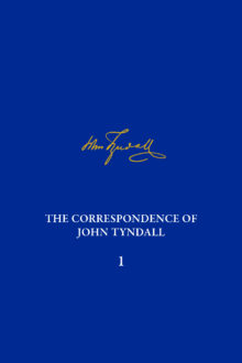 The Correspondence of John Tyndall, Volume I