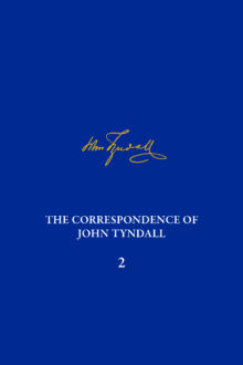 The Correspondence of John Tyndall, Volume 2
