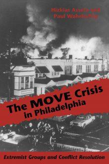 The MOVE Crisis In Philadelphia