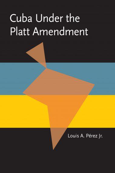 Cuba under the Platt Amendment, 1902–1934