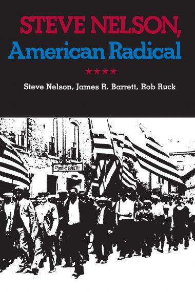 Steve Nelson, American Radical