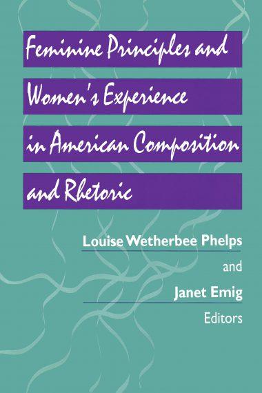 Feminine Principles & Women's Experience in American Composition & Rhetoric