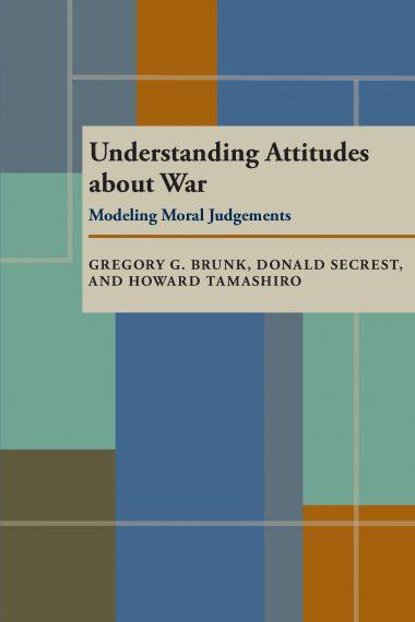 Understanding Attitudes About War