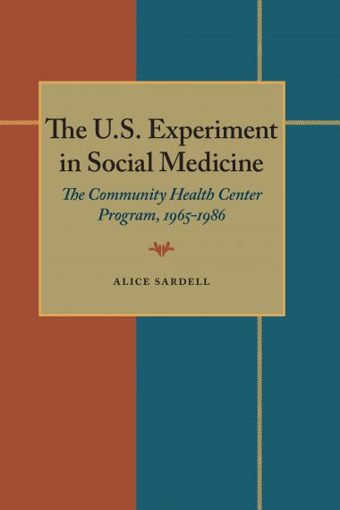 The U.S. Experiment in Social Medicine