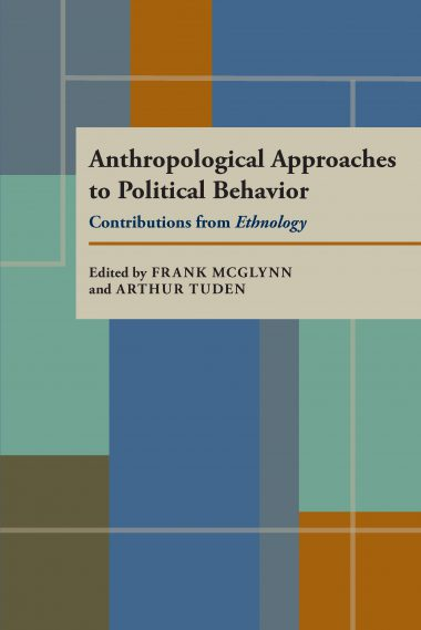 Anthropological Approaches to Political Behavior