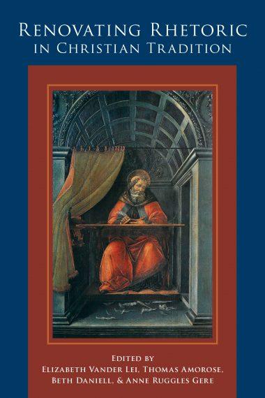 Renovating Rhetoric in Christian Tradition