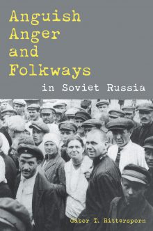 Anguish, Anger, and Folkways in Soviet Russia