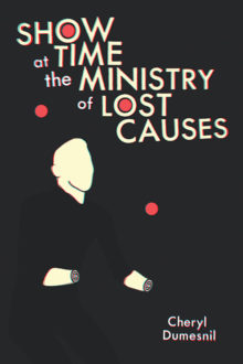 Showtime at the Ministry of Lost Causes