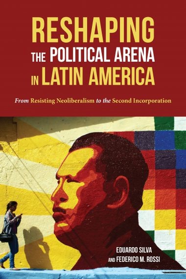 Reshaping the Political Arena in Latin America
