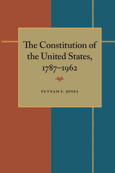 The Constitution of the United States, 1787–1962