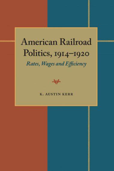 American Railroad Politics, 1914–1920
