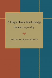 A Hugh Henry Brackenridge Reader, 1770-1815