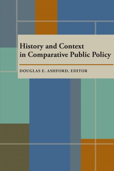 History and Context in Comparative Public Policy