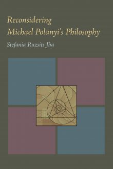 Reconsidering Michael Polanyi's Philosophy