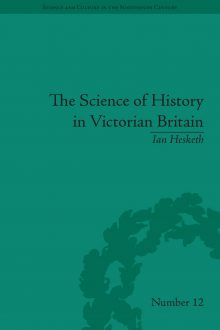 The Science of History in Victorian Britain