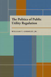 The Politics of Public Utility Regulation