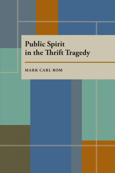 Public Spirit in the Thrift Tragedy