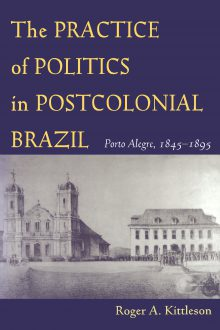 The Practice of Politics in Postcolonial Brazil