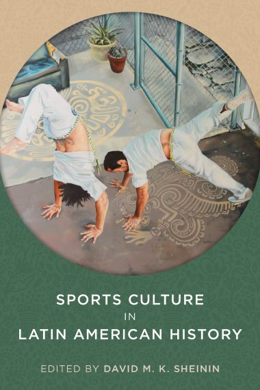 Sports Culture in Latin American History