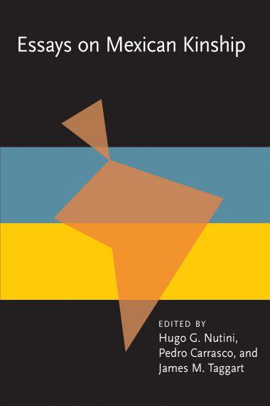 Essays on Mexican Kinship
