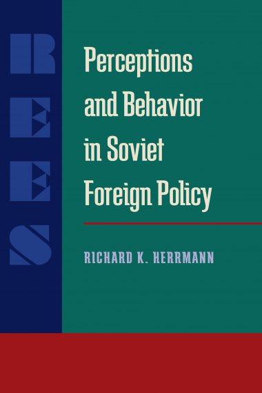 Perceptions and Behavior in Soviet Foreign Policy