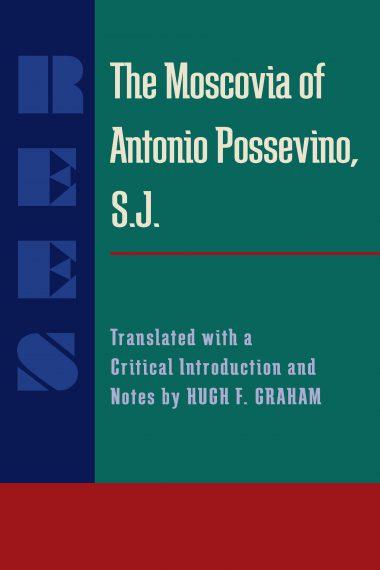 The Moscovia of Antonio Possevino, S.J.