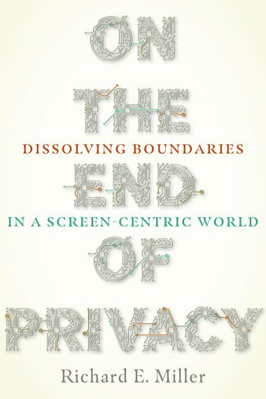 On the End of Privacy