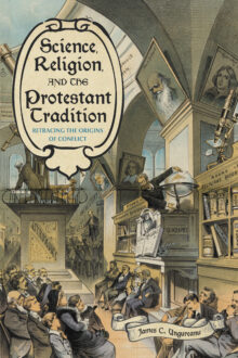 Science, Religion, and the Protestant Tradition
