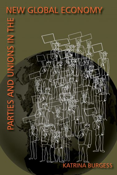 Parties And Unions In The New Global Economy