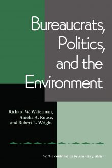 Bureaucrats, Politics And the Environment