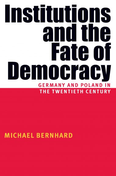 Institutions And The Fate Of Democracy
