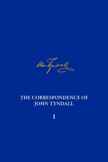 The Correspondence of John Tyndall, Volume 1