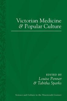 Victorian Medicine and Popular Culture
