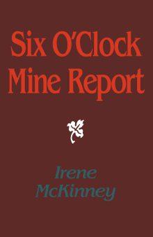 Six O'Clock Mine Report