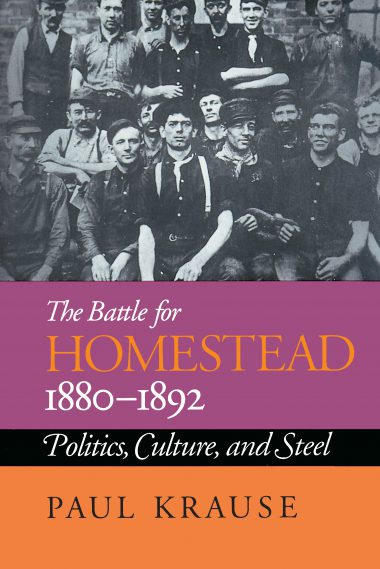 The Battle For Homestead, 1880-1892