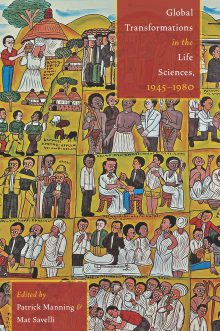 Global Transformations in the Life Sciences, 1945–1980