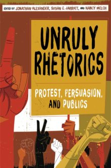 Unruly Rhetorics