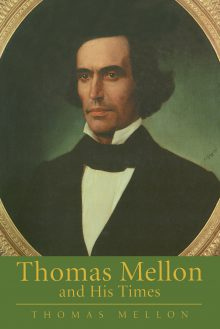 Thomas Mellon And His Times