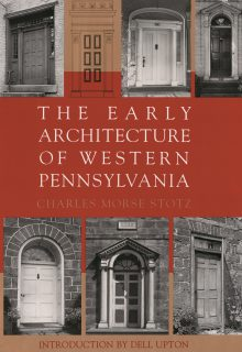 The Early Architecture Of Western Pennsylvania