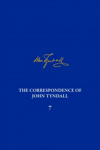 Correspondence of John Tyndall, Volume 7, The