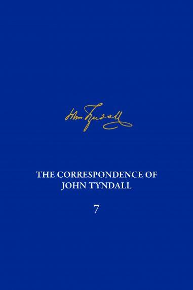 Correspondence of John Tyndall, Volume 7, The