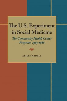 The U.S. Experiment in Social Medicine