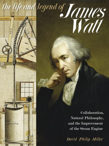 The Life and Legend of James Watt