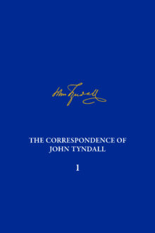 The Correspondence of John Tyndall, Volume 1