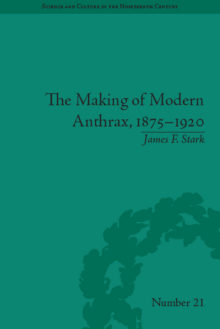 The Making of Modern Anthrax, 1875-1920