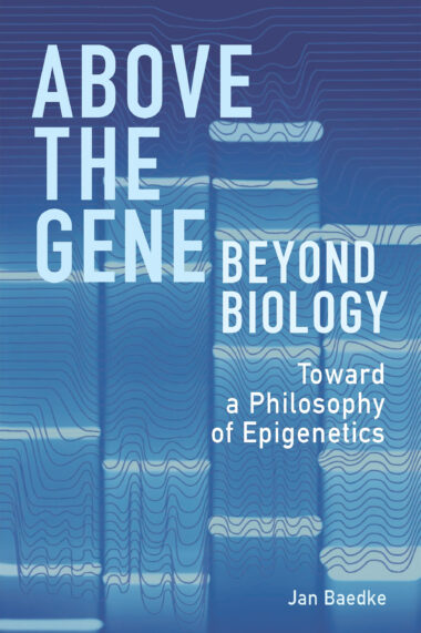 Above the Gene, Beyond Biology