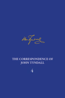The Correspondence of John Tyndall, Volume 4