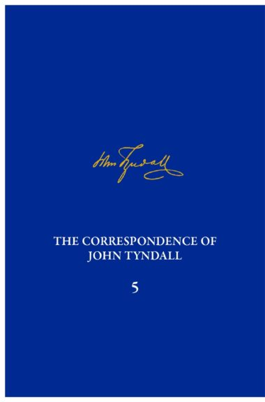 The Correspondence of John Tyndall Volume 5