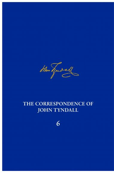 The Correspondence of John Tyndall, Volume 6